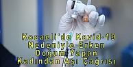 Kocaelide Kovid-19 Nedeniyle Erken Doğum Yapan Kadından Aşı Çağrısı