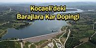 Kocaelideki Barajlara Kar Dopingi