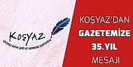 KOŞYAZ Gazetemizin 35. yıldönümünü kutladı