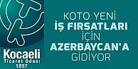 KOTO inşaat heyeti Azerbaycana gidiyor