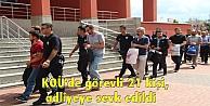KOÜde görevli 21 kişi, adliyeye sevk edildi