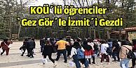 KOÜlü öğrenciler 'Gez Görle İzmiti gezdi