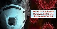 Kovid-19 Tedbirlerine Uymayan 358 Kişiye Para Cezası Verildi