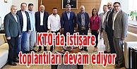 KTOda istişare toplantıları devam ediyor