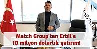 Match Grouptan Erbile 10 milyon dolarlık yatırım!