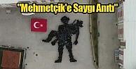 Mehmetçike Saygı Anıtı