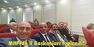 MHPde İl Başkanları toplandı!