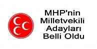 MHPnin Milletvekili Adayları Belli Oldu