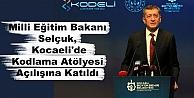 Milli Eğitim Bakanı Selçuk, Kocaelide Kodlama Atölyesi Açılışına Katıldı