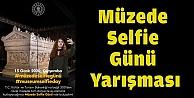 Müzede Selfie Gününe özel yarışma...