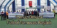 'Omuz Omuza Futbol Turnuvası Başladı