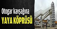 Otogar kavşağına yaya köprüsü