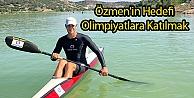 Özmenin Hedefi Olimpiyatlara Katılmak