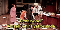 "Profesyonel"" Kocaeli Şehir Tiyatrosunda"