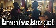 Ramazan Yavuz Ustada güzel!