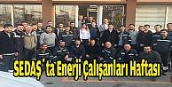SEDAŞta Enerji Çalışanları Haftası