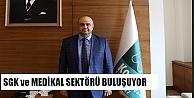 SGK ve Medikal Sektörü Kocaelide buluşuyor
