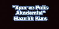Spor ve Polis Akademisi Hazırlık Kurs Kayıtları Başladı