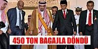 Suudi Kral 450 ton bagajla döndü