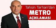 Tahsin Tarhandan metro açıklaması