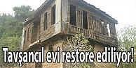 Tavşancıl evi restore ediliyor!