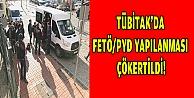 TÜBİTAKDA FETÖ/PYD YAPILANMASI ÇÖKERTİLDİ!