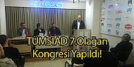 TÜMSİAD 7.Olağan Kongresi Yapıldı!