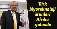 Türk biyoteknoloji ürünleri Afrika yolunda
