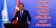 Türkiye Avrupaya geçmek isteyen mültecilere engel olmayacak