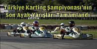 Türkiye Karting Şampiyonası#39;nın son ayak yarışları tamamlandı
