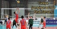 Türkiye Şampiyonasında Final Zamanı