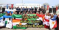 Türkiyenin Kültür Elçileri Kocaelide Buluştu