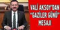 Vali Aksoydan Gaziler Günü mesajı