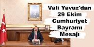 Vali Yavuzdan 29 Ekim Cumhuriyet Bayramı Mesajı
