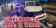 Yumrukayada trafik kazası: 10 yaralı