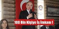 100 Bin Kişiye İş İmkanı!