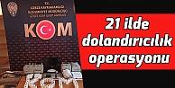 21 ilde dolandırıcılık operasyonu: 47 gözaltı