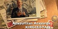 Anayurttan Atayurda Kırgızistan Belgeseli