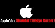 Apple'dan Türkiye'ye Olay Yaratan Karar !