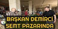 Başkan Demirci, Semt Pazarında