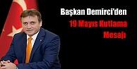 Başkan Demirci'den, 19 Mayıs Kutlama Mesajı