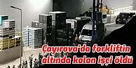 Çayırova'da forkliftin altında kalan işçi öldü