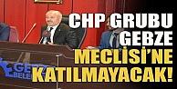 CHP liler  Meclise katılmıyor