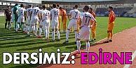 Dersimiz ; Edirne..!