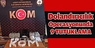 Dolandırıcılık operasyonunda 9 şüpheli tutuklandı