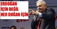 Erdoğan İçin Değil Her Doğan İçin!