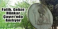 Fatih, Gebze Hünkar Çayırı'nda Anılıyor