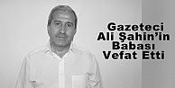 Gazeteci Ali Şahin'in Babası Vefat Etti
