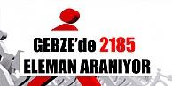 Gebze'de 2185 Eleman Aranıyor !