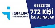 Gebze'de 772 kişi işe alınacak